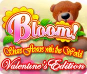 Bloom! Share flowers with the World: Valentine's Edition game