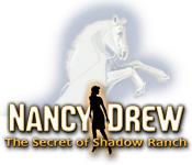 Nancy Drew: Secret of Shadow Ranch game