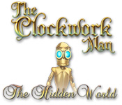 The Clockwork Man: The Hidden World game