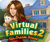 Virtual Families 2: Our Dream House game