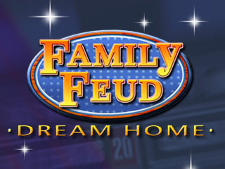 Family Feud Dream Home game