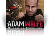 Download Adam Wolfe: Blood of Eternity Game
