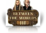 Download Between the Worlds III: The Heart of the World Game