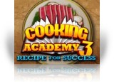 Download Cooking Academy 3: Recipe for Success Game