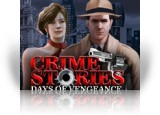 Download Crime Stories: Days of Vengeance Game