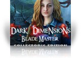 Download Dark Dimensions: Blade Master Collector's Edition Game