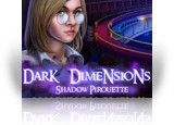 Download Dark Dimensions: Shadow Pirouette Collector's Edition Game