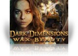 Download Dark Dimensions: Wax Beauty Game
