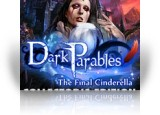Download Dark Parables: The Final Cinderella Collector's Edition Game