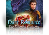 Download Dark Romance: The Ethereal Gardens Game