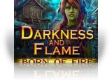 Download Darkness and Flame: Born of Fire Game