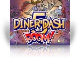 Download Diner Dash 5: Boom Collector's Edition Game