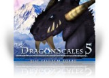 Download DragonScales 5: The Frozen Tomb Game