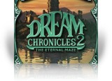 Download Dream Chronicles 2: The Eternal Maze Game