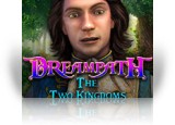 Download Dreampath: The Two Kingdoms Game