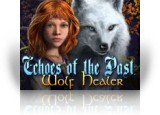 Download Echoes of the Past: Wolf Healer Collector's Edition Game