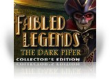 Download Fabled Legends: The Dark Piper Collector's Edition Game
