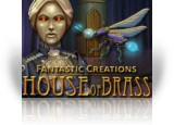 Download Fantastic Creations: House of Brass Game