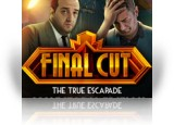 Download Final Cut: The True Escapade Collector's Edition Game