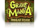 Download Grave Mania: Undead Fever Game