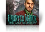 Download Haunted Manor: The Last Reunion Collector's Edition Game