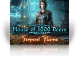 Download House of 1000 Doors: Serpent Flame Collector's Edition Game