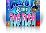 Download Maui & The Big Fish Game