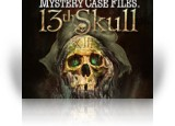 Download Mystery Case Files ®: 13th Skull  Collector's Edition Game