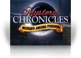 Download Mystery Chronicles: Murder Among Friends Game