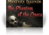 Download Mystery Legends: The Phantom of the Opera Collector's Edition Game