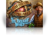 Download Mystery Tales: The Twilight World Game