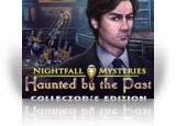 Download Nightfall Mysteries: Haunted by the Past Collector's Edition Game