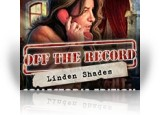 Download Off the Record: Linden Shades Collector's Edition Game