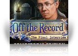 Download Off the Record: The Final Interview Collector's Edition Game