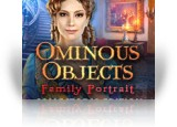 Download Ominous Objects: Family Portrait Collector's Edition Game