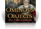 Download Ominous Objects: The Cursed Guards Collector's Edition Game