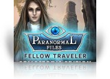Download Paranormal Files: Fellow Traveler Collector's Edition Game