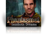 Download Phantasmat: Insidious Dreams Collector's Edition Game