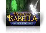 Download Princess Isabella: Return of the Curse Collector's Edition Game