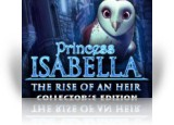 Download Princess Isabella: The Rise of an Heir Collector's Edition Game