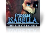 Download Princess Isabella: The Rise of an Heir Game