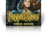 Download PuppetShow: Poetic Justice Collector's Edition Game