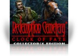 Download Redemption Cemetery: Clock of Fate Collector's Edition Game