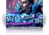 Download Reflections of Life: Equilibrium Collector's Edition Game