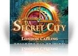 Download Secret City: London Calling Collector's Edition Game
