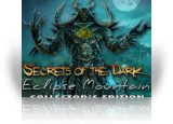 Download Secrets of the Dark: Eclipse Mountain Collector's Edition Game