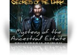 Download Secrets of the Dark: Mystery of the Ancestral Estate Collector's Edition Game