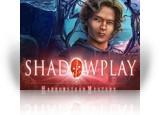 Download Shadowplay: Harrowstead Mystery Game