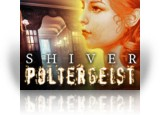 Download Shiver: Poltergeist Collector's Edition Game