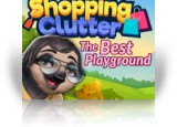 Download Shopping Clutter: The Best Playground Game